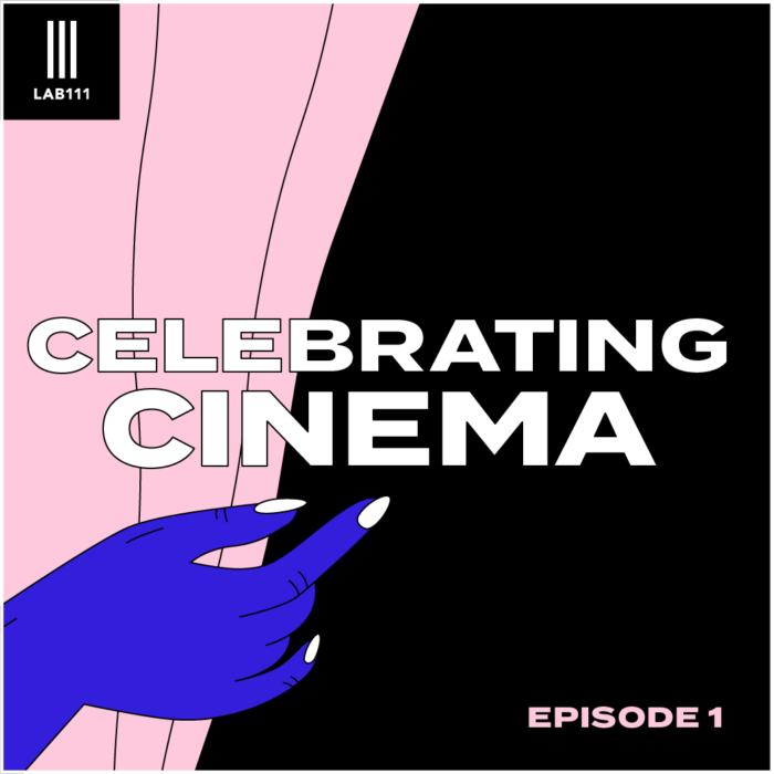 #1: WHY SHOULD WE CELEBRATE CINEMA?